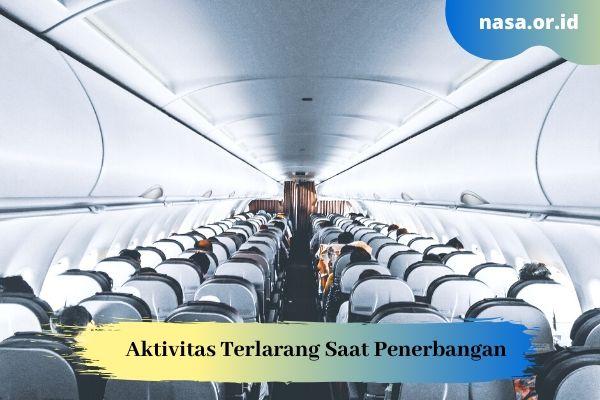 Aktivitas yang Tidak Boleh Dilakukan Dalam Penerbangan