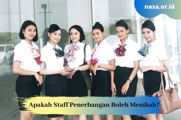 Apakah Staff Penerbangan Boleh Menikah?