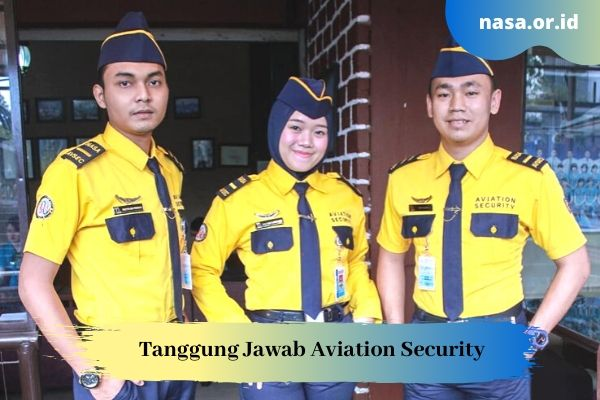 Tugas dan Tanggung Jawab Aviation Security