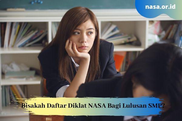 Bisakah Mendaftar Diklat NASA Bagi Lulusan SMP?