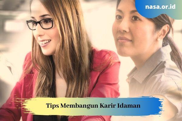 Tips Membangun Karir Idaman