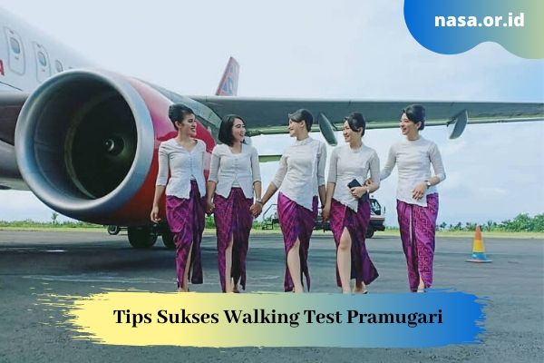 Tips Sukses Walking Test Pramugari