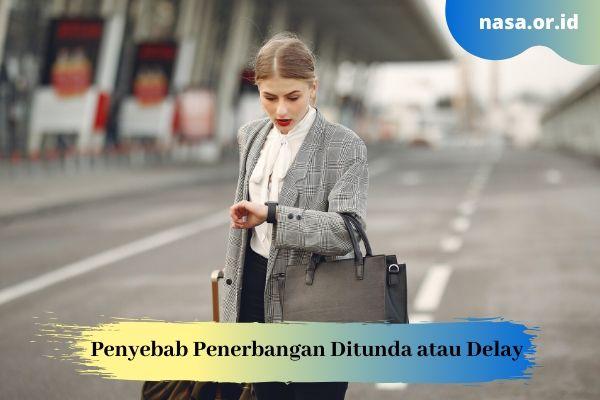 5 Faktor Penyebab Penerbangan Ditunda atau Delay