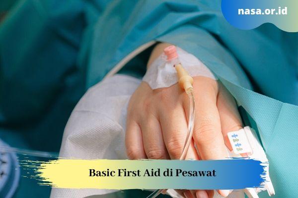Basic First Aid (Pertolongan Pertama Pada Penumpang)