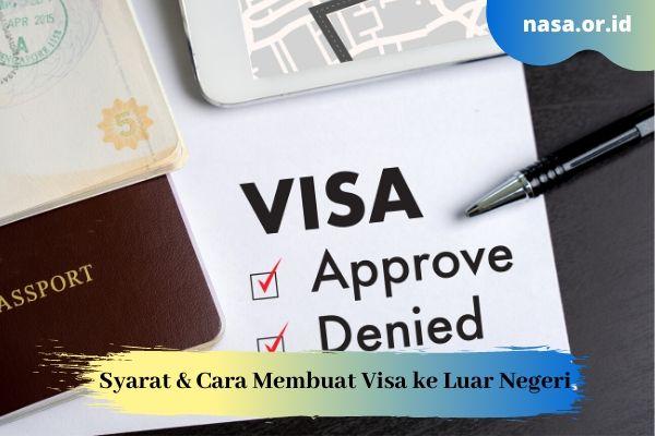 Syarat dan Cara Membuat Visa ke Luar Negeri
