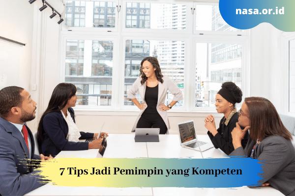 7 Tips Jadi Pemimpin yang Kompeten di Dunia Kerja