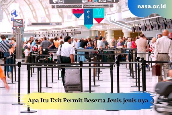 Apa Itu Exit Permit Beserta Jenis jenis nya