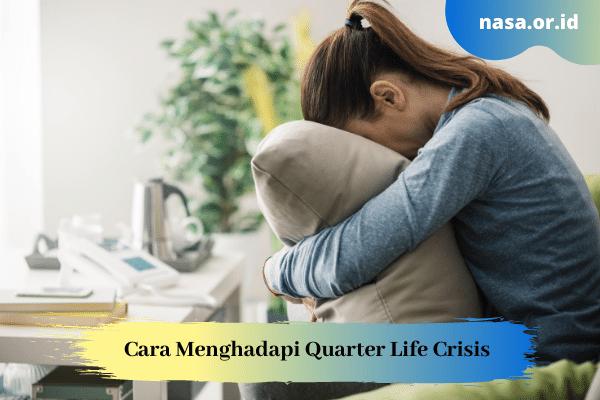 Cara Menghadapi Quarter Life Crisis