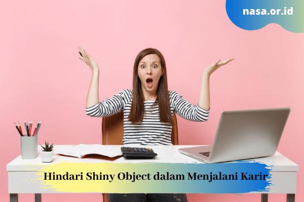 Hindari Shiny Object dalam Menjalani Karir