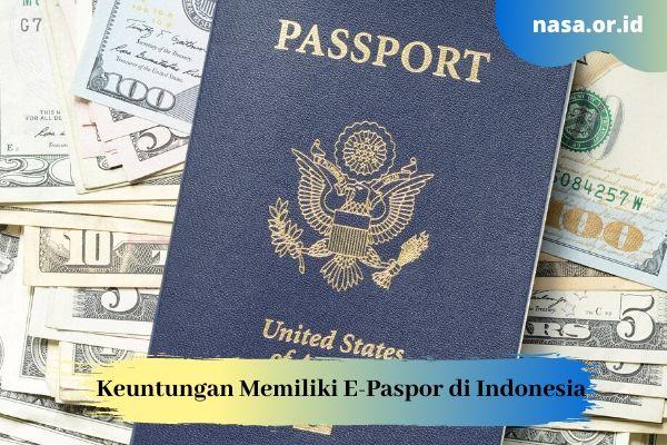 Keuntungan Memiliki E-Paspor di Indonesia