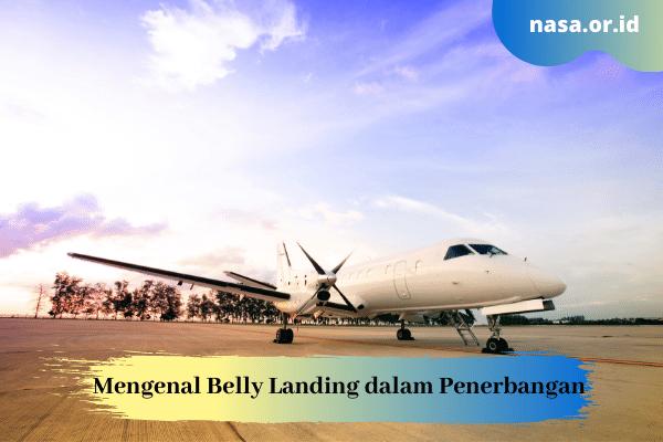 Mengenal Belly Landing dalam Dunia Penerbangan