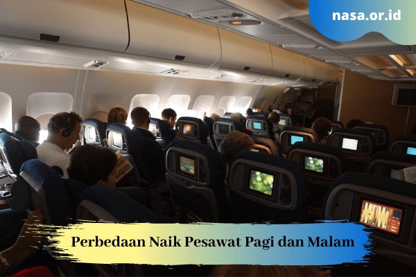 Perbedaan Naik Pesawat Pagi dan Malam Untuk Traveling