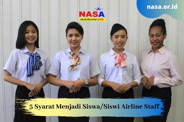 5 Syarat Menjadi Siswa/Siswi Airline Staff