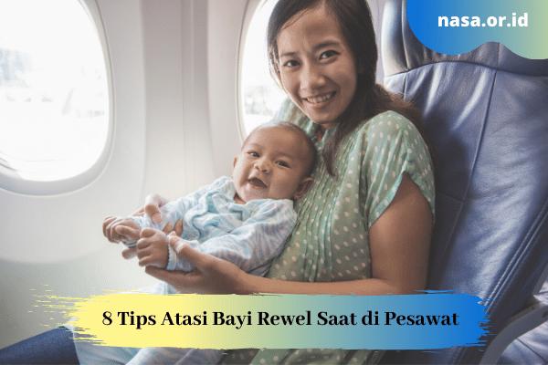 8 Tips Atasi Bayi Rewel Saat di Pesawat