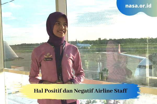 Hal Positif dan Negatif Airline Staff