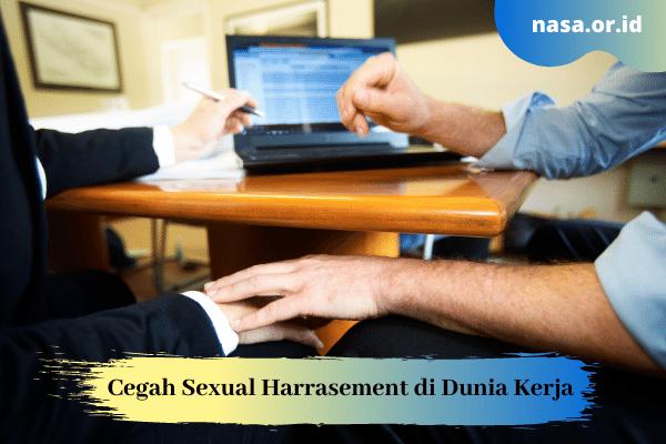 Tips Cegah Sexual Harrasement di Dunia Kerja